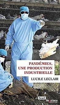 Pandémies, une production industrielle par Lucile Leclair
