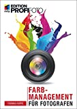 Farbmanagement für Fotografen (Edition ProfiFoto) (German Edition)