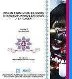 Imagen y Culturas. Estudios Interdisciplinarios en torno a la imagen
