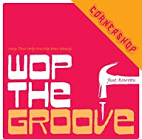 Wop the Groove