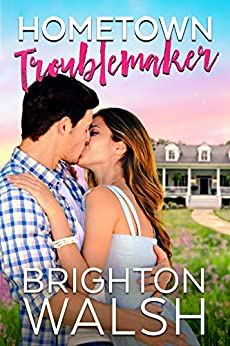 Hometown Troublemaker (Havenbrook Book 2) by [Brighton Walsh]