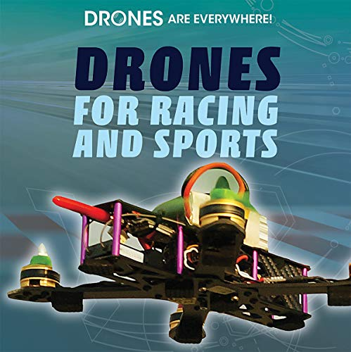 Drones for Racing and Sports (Drones Are Everywhere!)