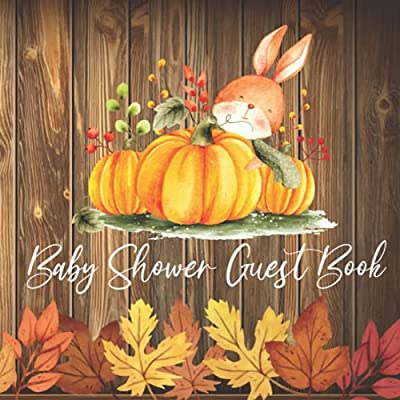 Baby Shower Guest Book: Rustic Wood Little Pumpkin Orange Guest Book with Sign in for Guests, Wishes for Baby, Gift Log, and Memory Pages