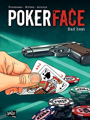 Poker Face - Tome 1 - Bad beat (French Edition)