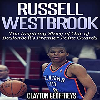 Russell Westbrook: The Inspiring Story of One of Basketball's Premier Point Guards cover art