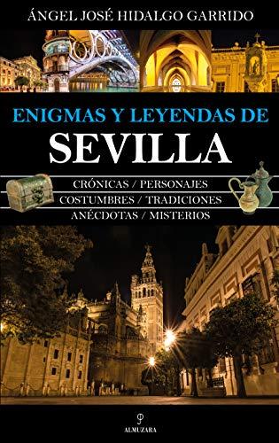 Enigmas y leyendas de Sevilla