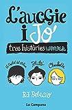 Wonder. L'Auggie i jo: Tres històries Wonder (Catalan Edition)