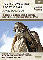 """Four Views on the Apostle Paul, a Video Study: 18 Lessons on Reformed, Catholic, """"Post-New Perspective,"""" and Jewish Understandings of Paul [DVD]"""