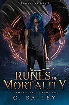 Runes of Mortality: A Reverse Harem Urban Fantasy (A Demon's Fall Series Book 2) by [G. Bailey]