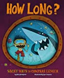 How Long?: Wacky Ways to Compare Length (Wacky Comparisons)