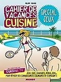 Cahier de vacances cuisine: Spécial Jeux