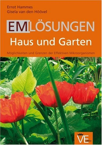 EM Lösungen Haus und Garten: Möglichkeiten und Grenzen der effektiven Mikroorganismen