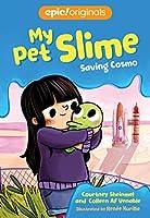 Saving Cosmo (Volume 3) (My Pet Slime)