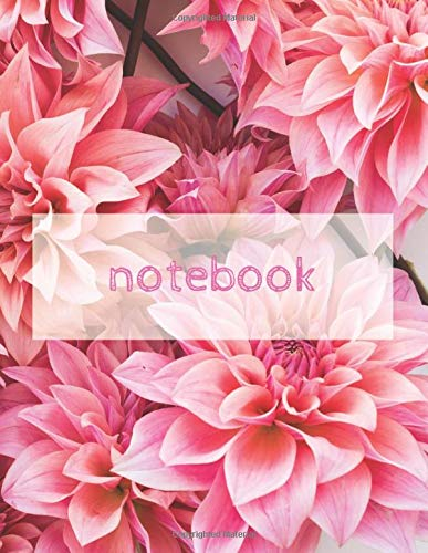 Dahlias Lined Notebook for writing, note-taking and journaling: 8.5 x 11 inches. 25 lines per page.  White pages with grey lines.