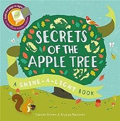Secrets of the Apple Tree: A Shine-a-Light Book
