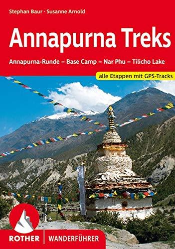Annapurna Treks: Annapurna-Runde - Base Camp - Nar Phu - Tilicho Lake. Alle Etappen mit GPS-Tracks