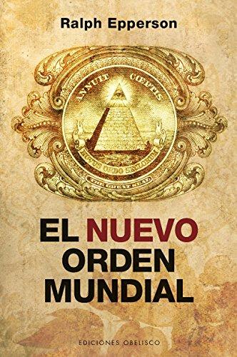 Nuevo Orden Mundial, El (ESTUDIOS Y DOCUMENTOS)