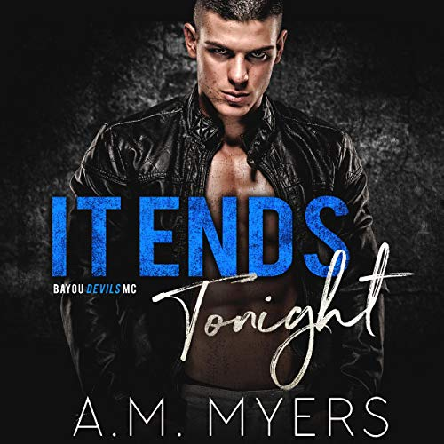 It Ends Tonight Audiobook By A. M. Myers cover art
