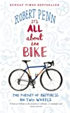 It's All About the Bike: The Pursuit of Happiness On Two Wheels (English Edition)