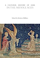A Cultural History of Hair in the Middle Ages (Cultural Histories)