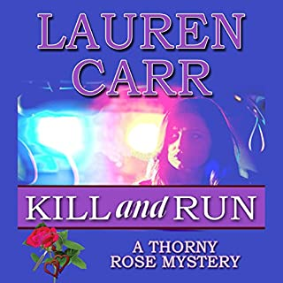 Kill and Run     A Thorny Rose Mystery, Book 1              By:                                                                                                                                 Lauren Carr                               Narrated by:                                                                                                                                 C.J. McAllister                      Length: 11 hrs     60 ratings     Overall 4.5