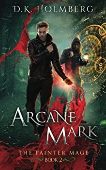 Arcane Mark - Book #2 of the Painter Mage