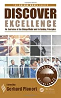 Discover Excellence: An Overview of the Shingo Model and Its Guiding Principles (The Shingo Model Series)