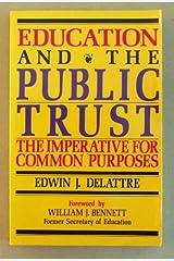 Education & the Public Trust: The Imperative for Common Purpose Paperback