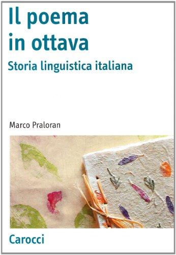Il poema in ottava. Storia linguistica italiana