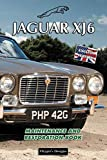 JAGUAR XJ6: MAINTENANCE AND RESTORATION BOOK (English editions)