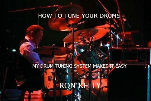 How to tune your drums: My drum tuning system makes it easy. (English Edition)