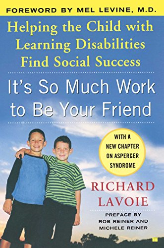 It's So Much Work to Be Your Friend: Helping the Child...