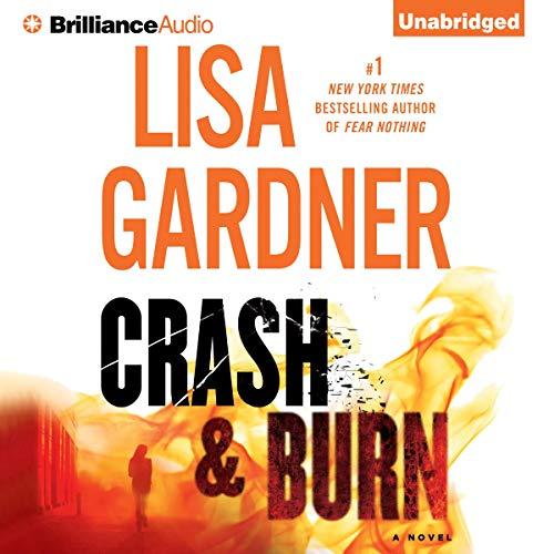 Crash & Burn Audiobook By Lisa Gardner cover art