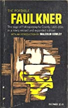 THE PORTABLE FAULKNER: The Saga of Yoknapatawpha County, 1820-1950, in a newly revised & expanded edition