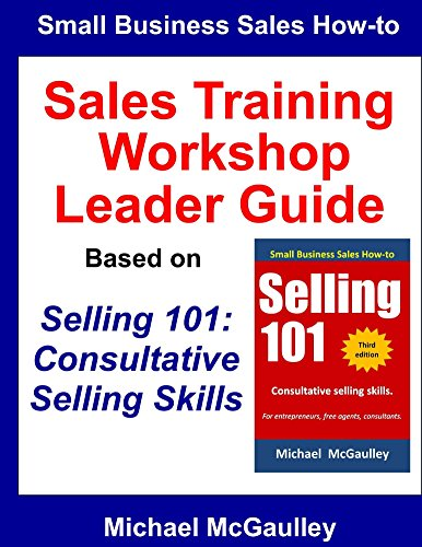 Sales Training Workshop Leader Guide: Based on the book