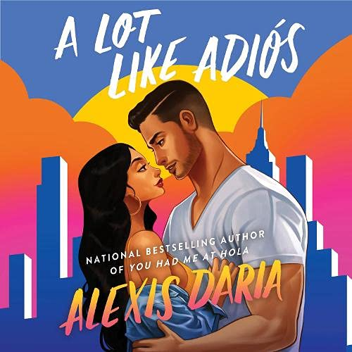 A Lot Like Adios Audiobook By Alexis Daria cover art