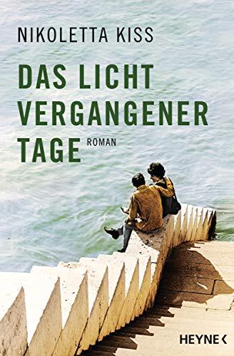 Das Licht vergangener Tage: Roman