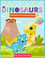 Dinosaurs Dot to Dot coloring book for kids 4-8: A Fabulous coloring book for children full of cute Dinosaurs