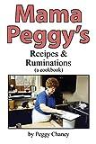 Mama Peggy's Recipes & Ruminations: A Cookbook