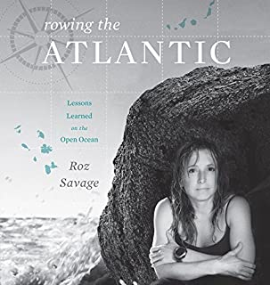Rowing the Atlantic     Lessons Learned on the Open Ocean              By:                                                                                                                                 Roz Savage                               Narrated by:                                                                                                                                 Roz Savage                      Length: 8 hrs and 4 mins     30 ratings     Overall 4.5