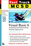 MCSD Fast Track : Visual Basic 6 Exam 70-176 (Fast Track)