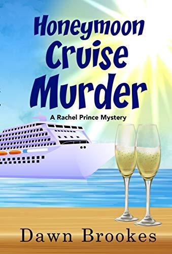 Honeymoon Cruise Murder (A Rachel Prince Mystery Book 7) by [Dawn Brookes]