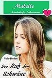Der Ruf der Schwäne: Mabelle - Märchenhafte Liebesromane