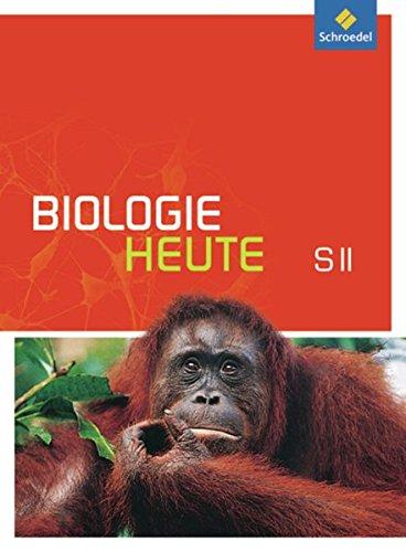 Biologie heute SII - Allgemeine Ausgabe 2011: Schülerband SII mit DVD-ROM