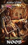 Der seltsamste Noob (Noob LitRPG Serienbuch 1 (German Edition))