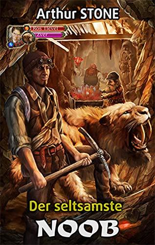 Der seltsamste Noob (Noob LitRPG Serie (German Edition) das Buch 1)