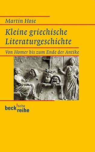 Kleine griechische Literaturgeschichte: Von Homer bis zum Ende der Antike