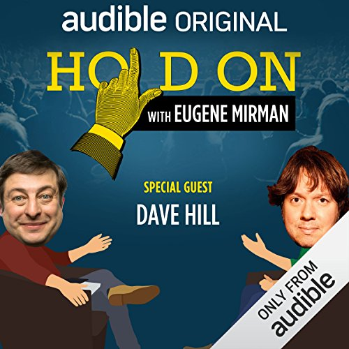 Ep. 15: Dave Hill's Rules for the Dearly Departed (Hold On with Eugene Mirman) audiobook cover art