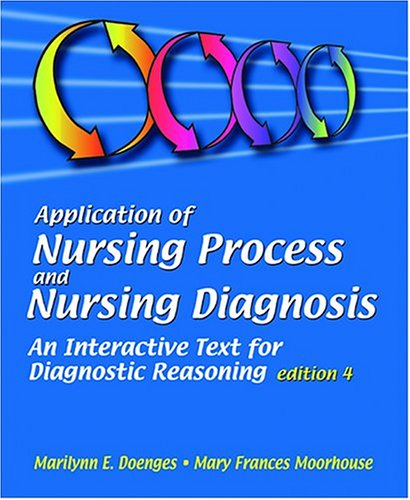 Application of Nursing Process and Nursing Diagnosis: An Interactive Text for Diagnostic Reasoning (