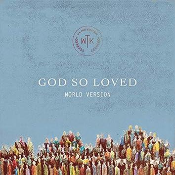 God So Loved (World Version)